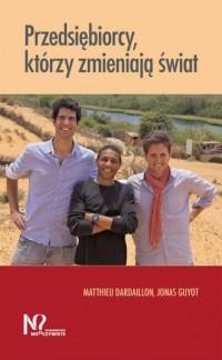 Przedsiębiorcy, którzy zmieniają świat - okładka książki