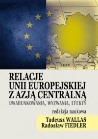 Relacje Unii Europejskiej z Azją Centralną - okładka książki