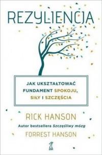 Rezyliencja. Jak ukształtować fundament spokoju, siły i szczęścia - okładka książki
