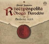 Rzeczpospolita Obojga Narodów. Srebrny wiek - pudełko audiobooku