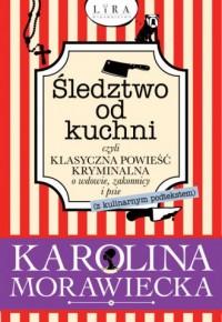 Śledztwo od kuchni czyli klasyczna powieść kryminalna o wdowie, zakonnicy i psie - okładka książki