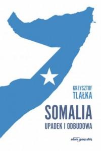 Somalia. Upadek i odbudowa - okładka książki