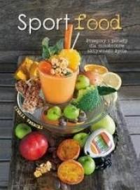 Sportfood. Przepisy i porady dla milośników aktywnego życia - okładka książki