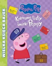 Świnka Peppa. Wielka Księga Bajek Kolorowe listy świnki Peppy - okładka książki