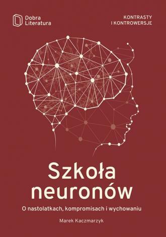Szkoła neuronów. O nastolatkach, - okładka książki