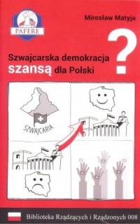 Szwajcarska demokracja szansą dla Polski? Biblioteka Rządzących i Rządzonych Tom 8 - okładka książki
