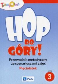 Trampolina Hop, do góry! Pięciolatek. Przewodnik metodyczny ze scenariuszami zajęć cz. 3 - okładka książki