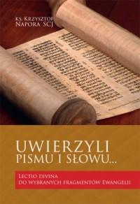 Uwierzyli pismu i słowu? lectio divina do wybranych fragmentów ewangelii - okładka książki