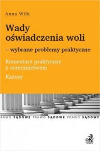 Wady oświadczenia woli wybrane problemy praktyczne Komentarz praktyczny z orzecznictwem Kazusy - okładka książki