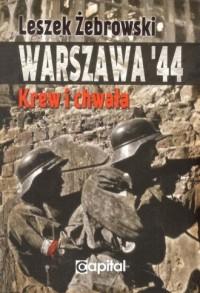 Warszawa 44. Krew i chwała - okładka książki