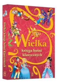 Wielka księga baśni klasycznych - okładka książki