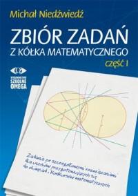 Zbiór zadań z kółka matematycznego cz. 1 OMEGA w. 2 - okładka podręcznika