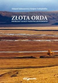 Złota Orda. Problemy genezy państwa rosyjskiego - okładka książki