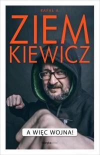 A więc wojna! - Rafał Ziemkiewicz - okładka książki