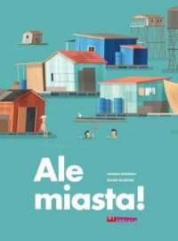 Ale miasta! - okładka książki