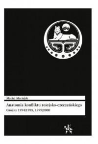 Anatomia konfliktu rosyjsko-czeczeńskiego. Grozny 1994/1995, 1999/2000 - okładka książki
