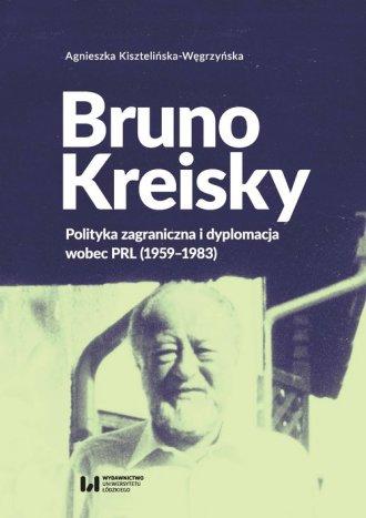 Bruno Kreisky. Polityka zagraniczna - okładka książki
