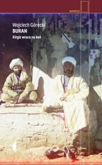 Buran. Kirgiz wraca na koń. Seria: Reportaż - okładka książki