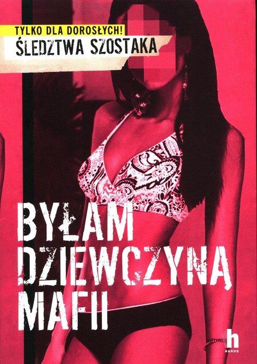 Byłam dziewczyną mafii - okładka książki