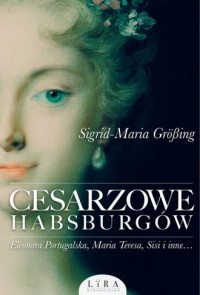 Cesarzowe Habsburgów - okładka książki