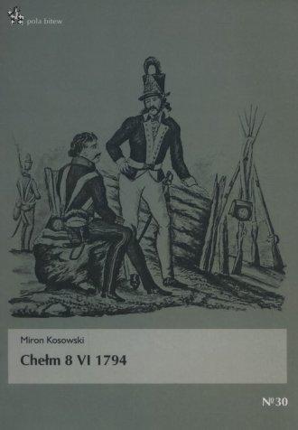 Chełm 8 VI 1794. Seria: Pola bitew - okładka książki