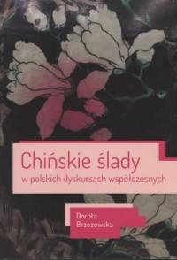 Chińskie ślady w polskich dyskursach współczesnych. Seria: Studia i monografie ne 552 - okładka książki