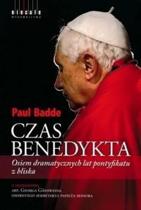 Czas Benedykta. Osiem dramatycznych lat pontyfikatu z bliska - okładka książki