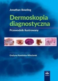 Dermoskopia diagnostyczna. Poradnik ilustrowany - okładka książki