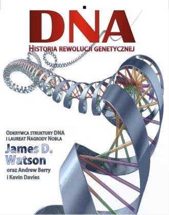 DNA. Historia rewolucji genetycznej - okładka książki