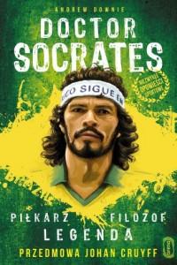 Doktor Socrates. Piłkarz, filozof, legenda - okładka książki
