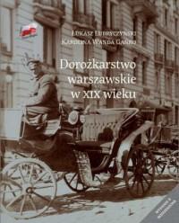 Dorożkarstwo warszawskie w XIX wieku - okładka książki