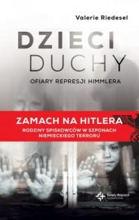 Dzieci duchy. Ofiary represji Himmlera - okładka książki