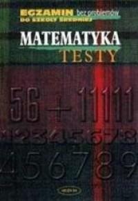 Egzamin bez problemów. Matematyka.Testy - okładka podręcznika