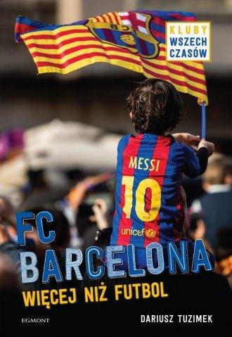 FC Barcelona. Więcej niż futbol - okładka książki