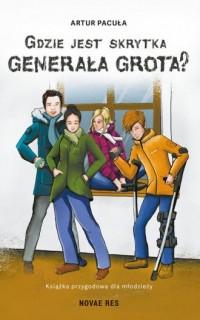 Gdzie jest skrytka Generała Grota? - okładka książki