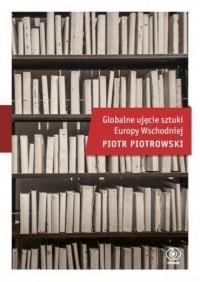 Globalne ujęcie sztuki Europy Wschodniej - okładka książki