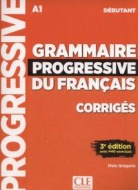 Grammaire progressive du français Niveau débutant Corrigés - okładka podręcznika