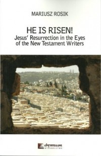 He Is Risen! Jesus Resurrection in the Eyes. of the New Testament Writers - okładka książki