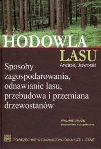 Hodowla lasu. Tom 1. Sposoby zagospodarowania, odnawianie lasu, przebudowa i przemiana drzewostanów - okładka książki