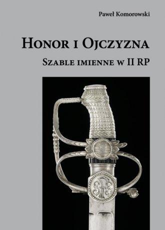 Honor i Ojczyzna. Szable imienne - okładka książki