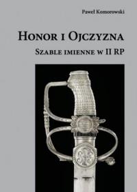 Honor i Ojczyzna. Szable imienne w II RP - okładka książki