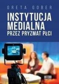 Instytucja medialna przez pryzmat płci - okładka książki