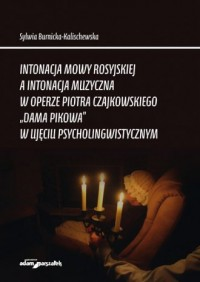 Intonacja mowy rosyjskiej a intonacja muzyczna w operze Piotra Czajkowskiego - okładka książki