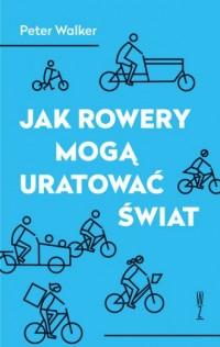 Jak rowery mogą uratować świat - okładka książki