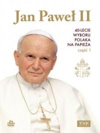Jan Paweł II. 40-lecie wyboru polaka na papieża cz. 1 - okładka filmu