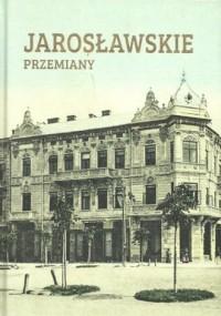 Jarosławskie przemiany - okładka książki