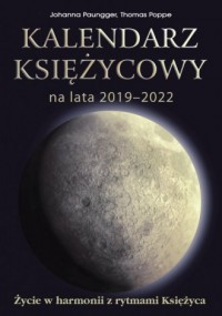 Kalendarz księżycowy na lata 2019-2022. Życie w harmonii z rytmami Księżyca - okładka książki