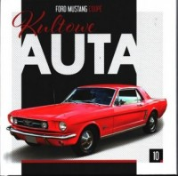 Kultowe Auta 10. Ford Mustang Coupe - okładka książki