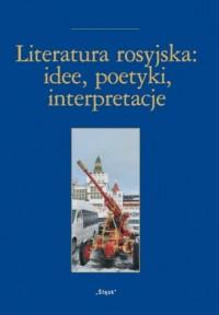 Literatura rosyjska: idee, poetyki, inspiracje nr 24. Księga ofiarowana Pani Profesor Alicji Wołodźko-Butkiewicz - okładka książki