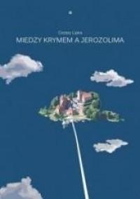 Między Krymem a Jerozolimą - okładka książki